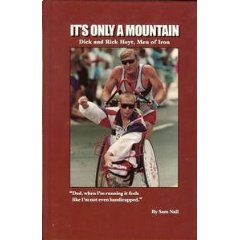 It's Only A Mountain - Team Hoyt